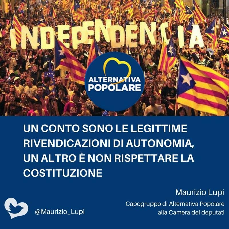 CATALOGNA: Un conto sono le legittime rivendicazioni di autonomia, un altro è non rispettare la Costituzione