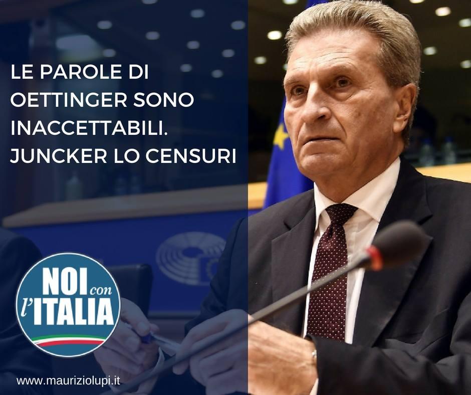 Le parole di Oettinger sono inaccettabili. Juncker lo censuri.