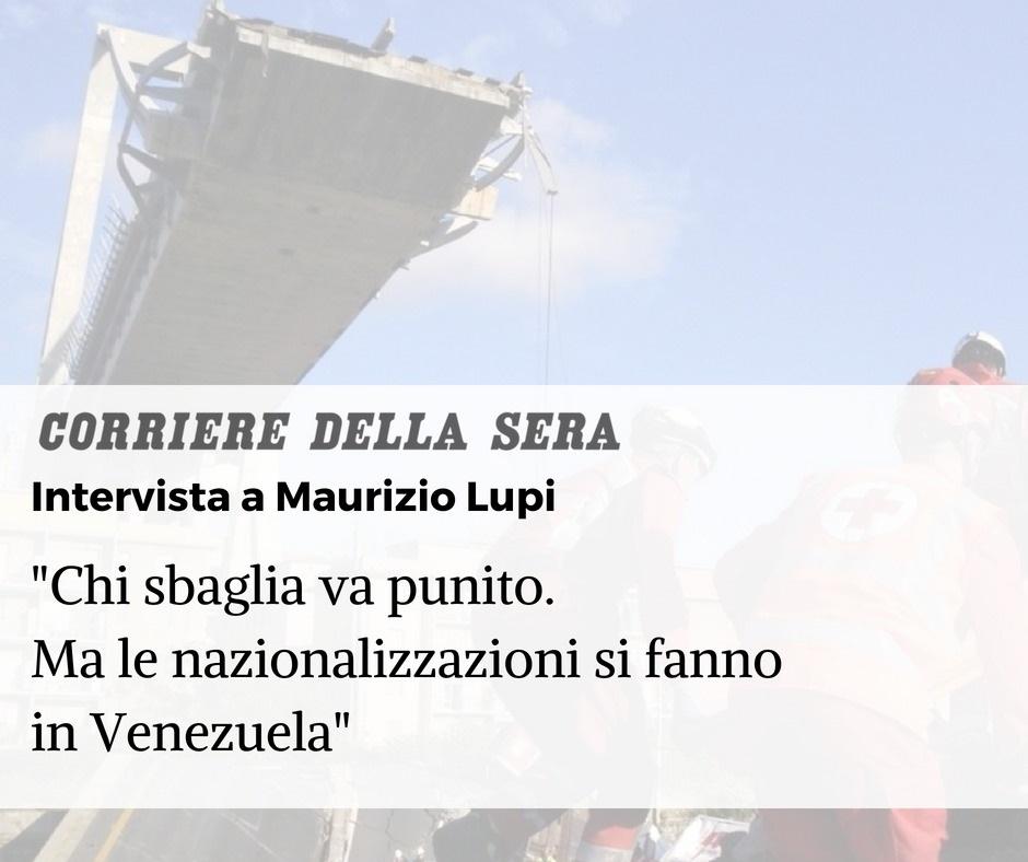 Intervista al Corriere della Sera: «Chi sbaglia va punito. Ma le nazionalizzazioni si fanno in Venezuela»