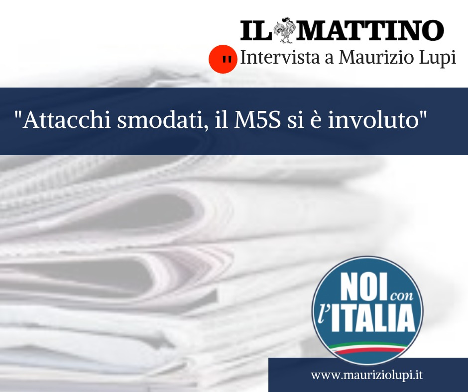 Intervista al Mattino: «Attacchi smodati, M5S si è involuto»